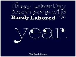 American Beauty End Quote Best Of 24 Labor Workers Quotes And Wishes TheFreshQuotes