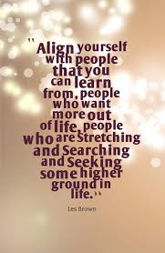Quotes About Searching For Yourself Best of Align Yourself With People That You Can Learn From People Who Want
