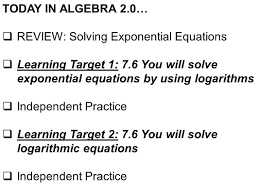 1 today in algebra 2 0 review solving exponential equations
