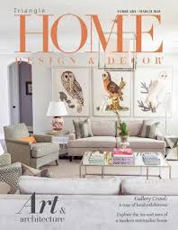 Interior Design Mag Stunning Triangle February March 48 By Home Design Decor Magazine Issuu