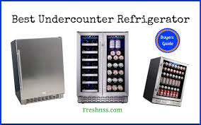 Image Netkatalogus Best Undercounter Refrigerator Reviews Of 2019 Freshnss Best Undercounter Refrigerator Reviews Of 2019 Freshnss