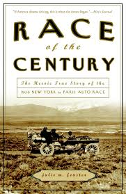 Race Of The Century The Heroic True Story Of The 1908 New York To