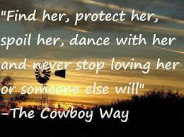 The Cowboy Way Pictures Photos And Images For Facebook Tumblr Delectable Cowboy Quotes About Love