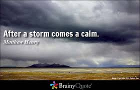 Quotes About After The Storm 40 Quotes Extraordinary After The Storm Quotes