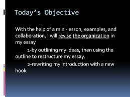 organizing a winner remember the big goals  to write eloquently  today s objective the help of a mini lesson examples and collaboration