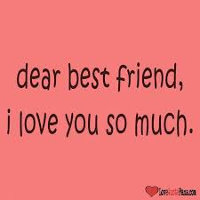 I Love My Best Friend Quotes Best I Miss My Best Friend Quotes Quote Of The Day Dear Best Friend I