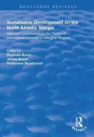 Sustainable Development of the North Atlantic Margin: Selected Contrib