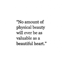 Beautiful Inside Quotes Best Of Because Heart Is What That Matters And Nothing Else Quotes