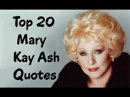 Mary Kay Quotes Fascinating Top 48 Mary Kay Ash Quotes Author Of Miracles Happen YouTube