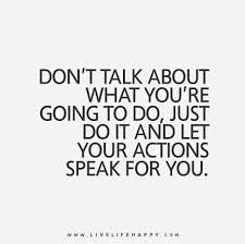 Speak Quotes Amazing Don't Talk About What You're Going To Do Just Do It And Let Your