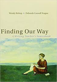 Amazon.com: Finding Our Way: A Writing Teacher's Sourcebook  (9780618419388): Bishop, Wendy, Teague, Deborah Coxwell: Books