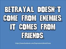 Betrayal doesn't come from enemies. It comes from friends. | Things to  come, Betrayal, Enemy