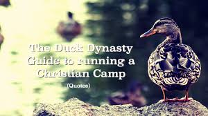 Duck Dynasty Christian Quotes Best of The Duck Dynasty Guide To Running A Christian Camp Quotes