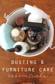 dusting furniture. Dusting And Furniture Care Essentials - Clean Mama N