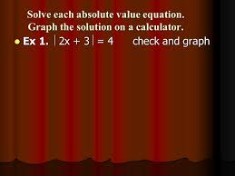 solve each absolute value equation graph the solution on a calculator