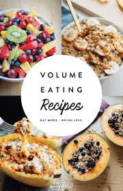 The solution to this caloric density issue is a strategy called high volume eating. Pxvmbxmp 6ko2m