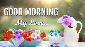 Good Morning Love Image Message Sms Gif Sayings Greetings Whatsapp Video Wallpaper