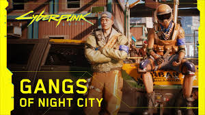 Cyberpunk 2077 — Gangs of <b>Night City</b> - YouTube