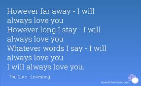 However Far Away I Will Always Love You However Long I Stay I Inspiration I Will Always Love You Quotes