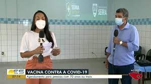 Bom Dia ES   Serra começa a vacinação de idosos de 70 a 74 anos contra a  Covid-19 Assista online