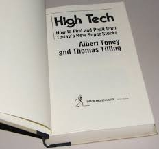 High Tech: How to Find and Profit from Today's New Super Stocks:  Amazon.co.uk: Toney, Albert, Tilling, Thomas: 9780671462352: Books