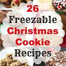 Celebrate the season with 40 christmas cookie recipes you'll love from your favorite trusted bloggers. 26 Freezable Christmas Cookie Recipes Make Ahead Christmas Cookies
