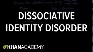 dissociative identity disorder video khan academy