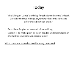 essay writing for of mice and men shape of an essay ppt  today the killing of candy s old dog foreshadowed lennie s death