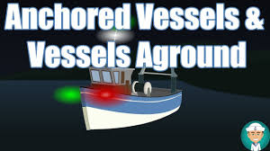 Vessel At Anchor Lights Anchored Vessels And Vessels Aground