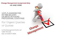 change management assignment assignment studio change management assignment help