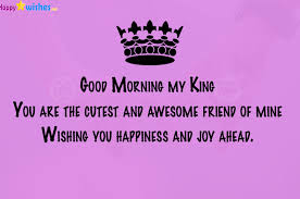 Good Morning My King Quotes Best of Good Morning My King Quotes And Images Happy Wishes