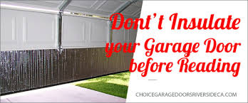 how to insulate garage doorDont Insulate your Garage Door before Reading  Choice Garage