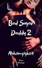 Bad Sugar Daddy 2 Bad Sugar Daddy Bd.2 ebook