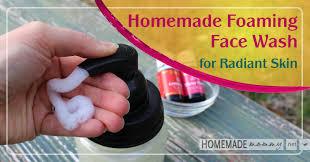 homemade foaming face wash for radiant skin homemademommy net