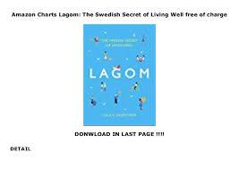 Swedish Charts Amazon Charts Lagom The Swedish Secret Of Living Well Free
