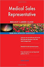 Medical Sales Interview Questions Buy Medical Sales Representative Red Hot Career Guide 2530