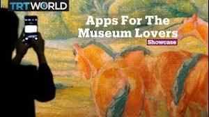 Apps For The Museum Lovers - TRT World