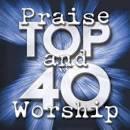 Top 4O Praise and Worship, Vol. 1
