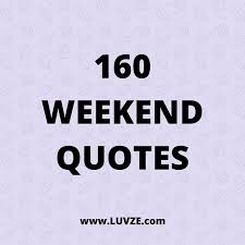 Weekend Quotes Stunning Happy Funny Friday Saturday Sunday Quotes 48 Weekend Quotes