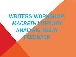 writers workshop macbeth literary analysis essay feedback ppt  1 writers workshop macbeth literary analysis essay feedback