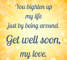 Get Well Soon Quotes For Freinds And Loved Ones Recovery Messages