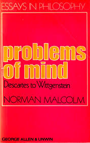 problems of mind descartes to wittgenstein essays in philosophy problems of mind descartes to wittgenstein essays in philosophy norman malcolm 9780041300154 com books
