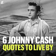 Johnny Cash Quotes To Live By Facebook