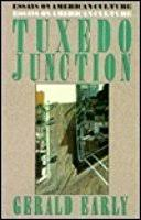 tuxedo junction essays on american culture by gerald early tuxedo junction essays on american culture