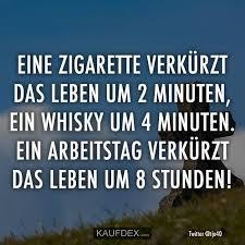 Eine Zigarette Verkürzt Das Leben Um 2 Minuten Ein Whiskey Um