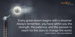 Great Dream Quotes Best of Motivational Quote By Harriet Tubman Daily Quote Of The Day