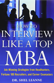 buy how to interview like a top mba job winning strategies from buy how to interview like a top mba job winning strategies from headhunters fortune 100 recruiters and career counselors in cheap price on alibaba com