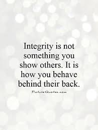 Quotes About Integrity Beauteous Integrity Is Not Something You Show Others It Is How You Behave