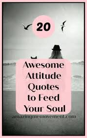 20 Attitude Quotes Words Of Encouragement For Your Soul