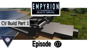 empyrion galactic survival ep cv build part  empyrion galactic survival ep 07 cv build part 1